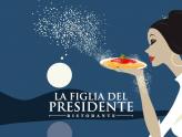 La Figlia del Presidente raddoppia: dopo la pizzeria arriva anche il ristorante
